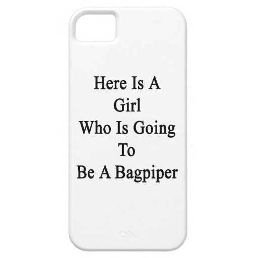 Here Is A Girl Who Is Going To Be A Bagpiper iPhone 5 Cases