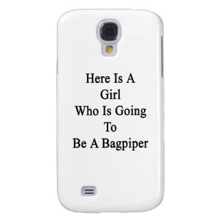 Here Is A Girl Who Is Going To Be A Bagpiper Galaxy S4 Cases