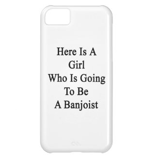 Here Is A Girl Who Is Going To Be A Banjoist Cover For iPhone 5C