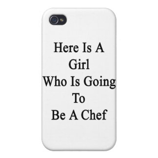 Here Is A Girl Who Is Going To Be A Chef Cases For iPhone 4