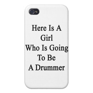 Here Is A Girl Who Is Going To Be A Drummer Case For iPhone 4