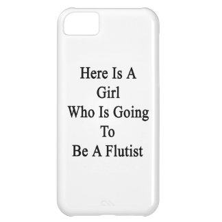 Here Is A Girl Who Is Going To Be A Flutist iPhone 5C Case