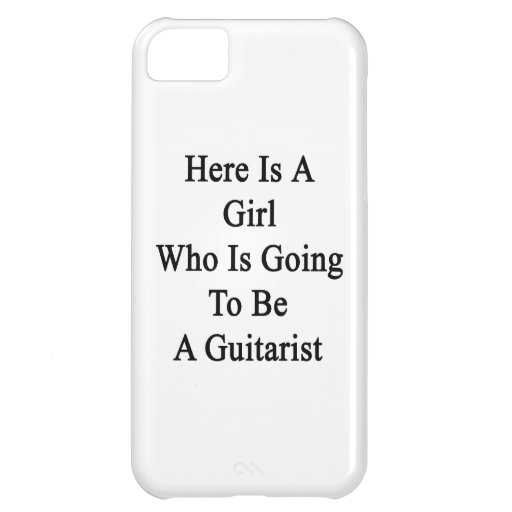 Here Is A Girl Who Is Going To Be A Guitarist iPhone 5C Cases