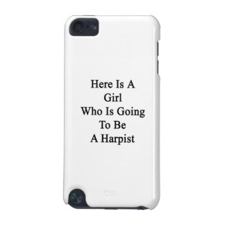 Here Is A Girl Who Is Going To Be A Harpist iPod Touch 5G Case