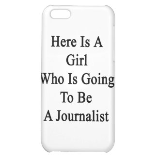 Here Is A Girl Who Is Going To Be A Journalist Cover For iPhone 5C