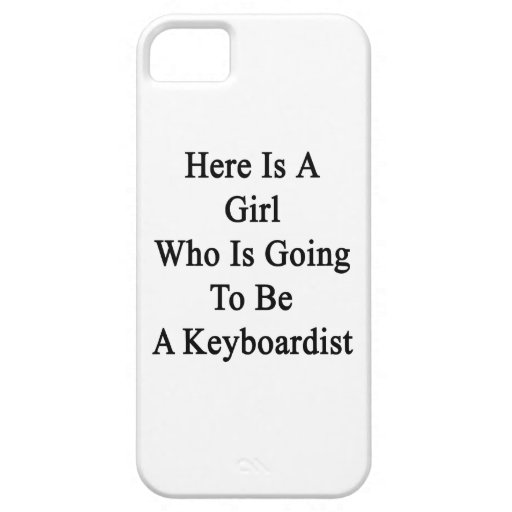 Here Is A Girl Who Is Going To Be A Keyboardist iPhone 5 Covers