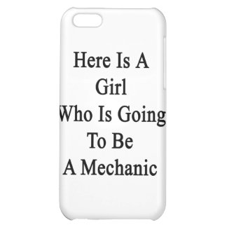 Here Is A Girl Who Is Going To Be A Mechanic iPhone 5C Cover