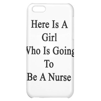 Here Is A Girl Who Is Going To Be A Nurse iPhone 5C Cases