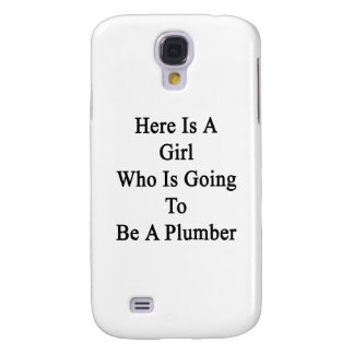 Here Is A Girl Who Is Going To Be A Plumber Galaxy S4 Case