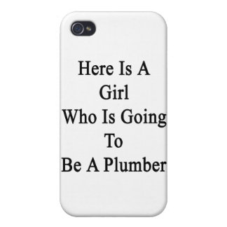 Here Is A Girl Who Is Going To Be A Plumber iPhone 4/4S Cases