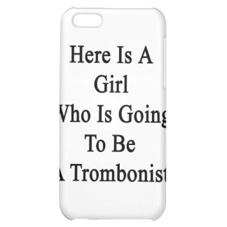 Here Is A Girl Who Is Going To Be A Trombonist iPhone 5C Cases