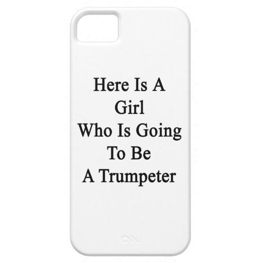 Here Is A Girl Who Is Going To Be A Trumpeter iPhone 5 Cover