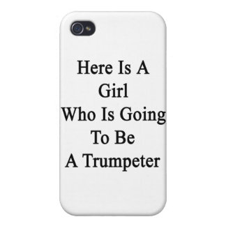 Here Is A Girl Who Is Going To Be A Trumpeter Covers For iPhone 4