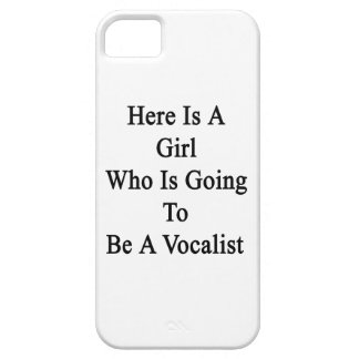 Here Is A Girl Who Is Going To Be A Vocalist iPhone 5 Case