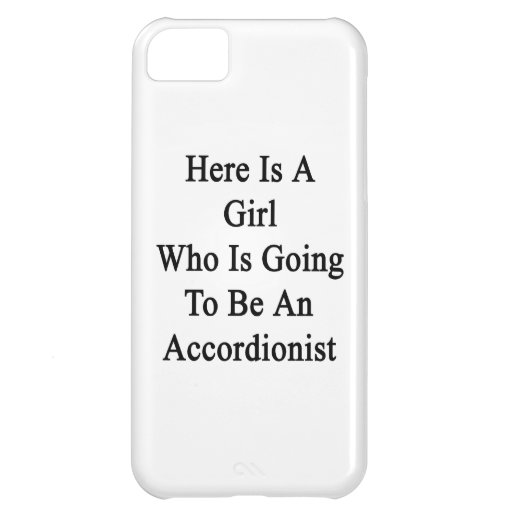 Here Is A Girl Who Is Going To Be An Accordionist. iPhone 5C Cover