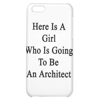 Here Is A Girl Who Is Going To Be An Architect Cover For iPhone 5C