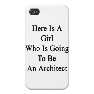 Here Is A Girl Who Is Going To Be An Architect Case For iPhone 4