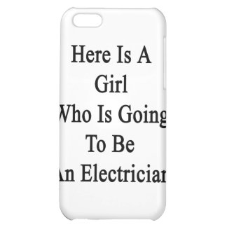 Here Is A Girl Who Is Going To Be An Electrician Cover For iPhone 5C