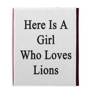 Here Is A Girl Who Loves Lions iPad Folio Cases