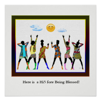 Here is  a Hi5 fore Being Blessed! Poster