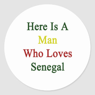 Here Is A Man Who Loves Senegal Classic Round Sticker
