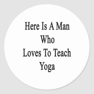 Here Is A Man Who Loves To Teach Yoga Stickers