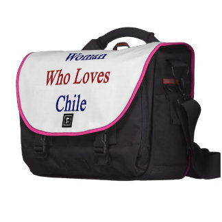 Here Is A Woman Who Loves Chile Commuter Bag