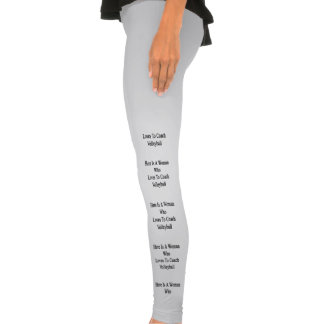 Here Is A Woman Who Loves To Coach Volleyball Legging Tights