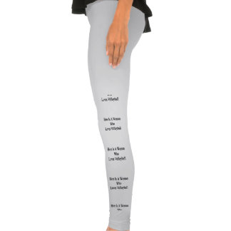 Here Is A Woman Who Loves Volleyball Leggings