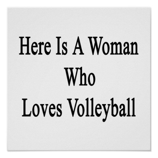 Here Is A Woman Who Loves Volleyball Poster