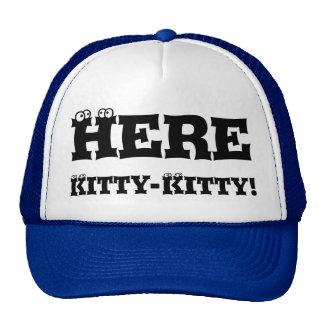 Here Kitty-Kitty! Cap