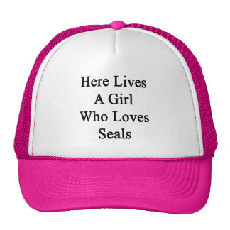 Here Lives A Girl Who Loves Seals Mesh Hat