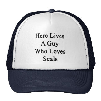Here Lives A Guy Who Loves Seals Mesh Hats