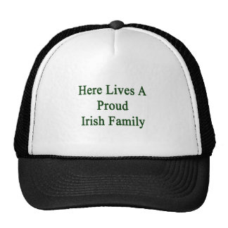 Here Lives A Proud Irish Family Hats