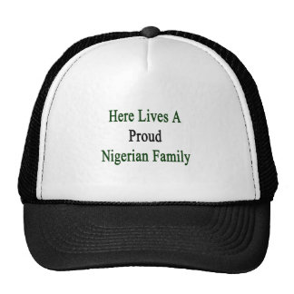 Here Lives A Proud Nigerian Family Trucker Hat