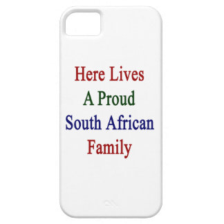 Here Lives A Proud South African Family iPhone 5 Case