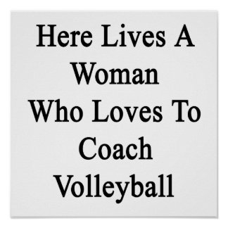 Here Lives A Woman Who Loves To Coach Volleyball Print