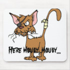 Here mousy.. mouse mat
