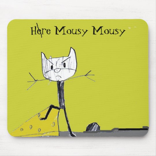 Here Mousy Mousy mousepad