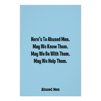 Here's To Abused Men. May We Know Them … Poster