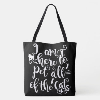Here to Pet all of the Cats Typography Quotes Tote Bag