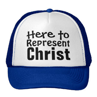 Here to Represent Christ Cap