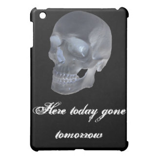 Here today gone tomorrow iPad case