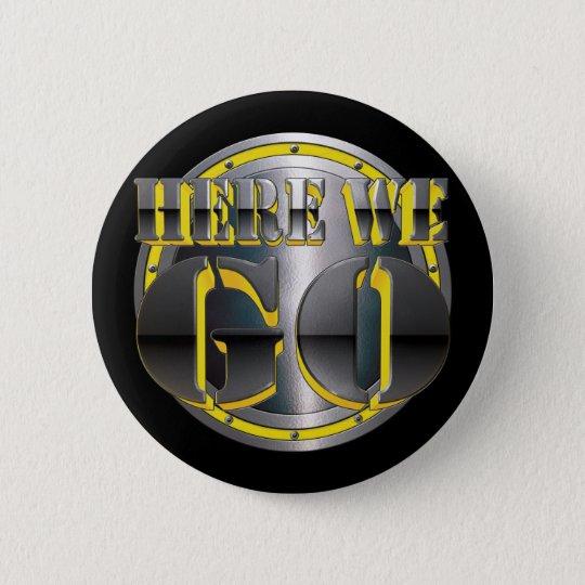 Here We Go Again! 6 Cm Round Badge