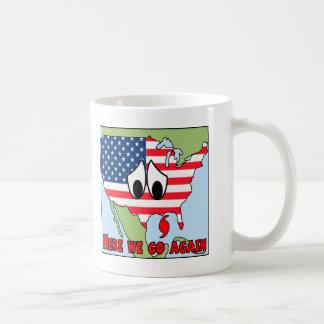 Here we go again coffee mugs