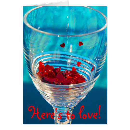 Here's to love! card