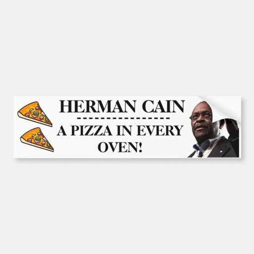 Herman Cain: A Pizza In Every Oven- White Back Bumper Stickers
