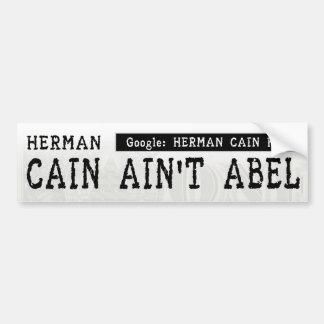 Herman Cain Ain't Abel Bumper Sticker