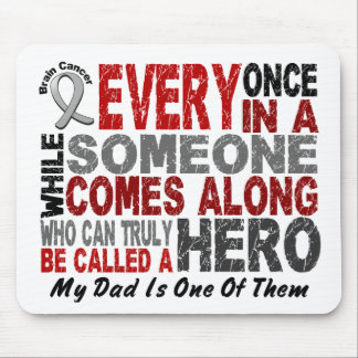 HERO COMES ALONG 1 Dad BRAIN CANCER T-Shirts Mouse Mat