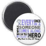 HERO COMES ALONG 1 Dad PROSTATE CANCER Fridge Magnets